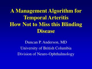 A Management Algorithm for Temporal Arteritis How Not to Miss this Blinding Disease