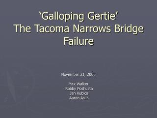 Galloping Gertie  The Tacoma Narrows Bridge Failure