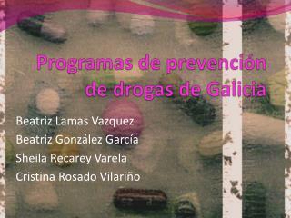 Programas de prevenci�n de drogas de Galicia