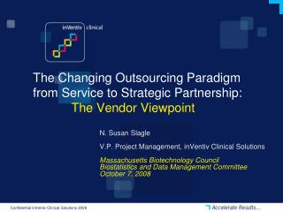 The Changing Outsourcing Paradigm  from Service to Strategic Partnership: The Vendor Viewpoint