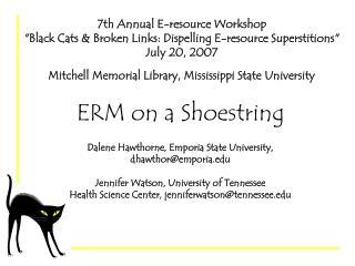 ERM on a Shoestring Dalene Hawthorne, Emporia State University,  dhawthor@emporia