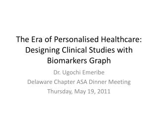 The Era of  Personalised  Healthcare: Designing Clinical Studies with Biomarkers Graph