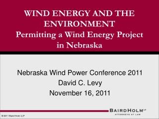 WIND ENERGY AND THE ENVIRONMENT Permitting a Wind Energy Project          in Nebraska