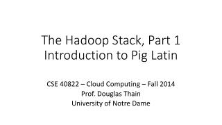 The Hadoop Stack, Part 1 Introduction to Pig Latin