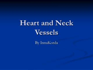 Heart and Neck Vessels
