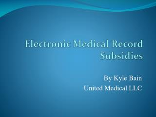 Electronic Medical Record Subsidies