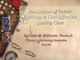 Evaluation of Tablet Splitting & Cost Effective Quality Care
