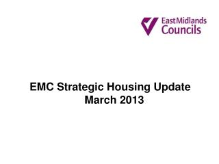 EMC Strategic Housing Update March 2013