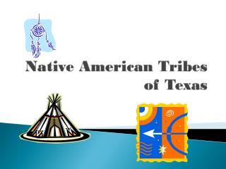 Native American Tribes of Texas