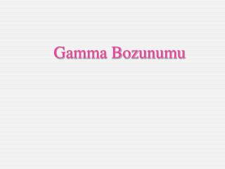 Gamma Bozunumu