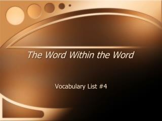 The Word Within the Word
