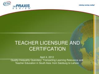 TEACHER LICENSURE AND CERTIFCATION