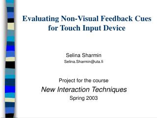 Evaluating Non-Visual Feedback Cues for Touch Input Device