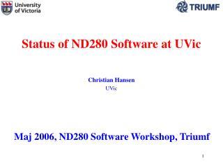 Status of ND280 Software at UVic