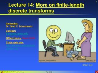 Lecture 14:  More on finite-length discrete transforms