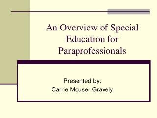 An Overview of Special Education for Paraprofessionals