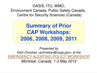 Presented by  Eliot Christian <echristian@usgs> at the EMERGENCY ALERTING POLICY WORKSHOP