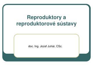 Reproduktory a reproduktorové sústavy