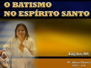 Pr. Jolivê Chaves