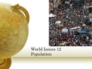 World Issues 12 Population
