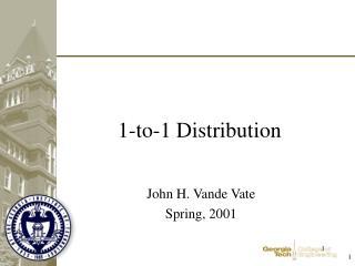 1-to-1 Distribution
