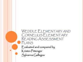 Weddle Elementary and Cornelius Elementary  Reading Assessment Plans