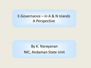 By K. Narayanan NIC, Andaman State Unit