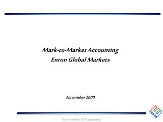 Mark-to-Market Accounting Enron Global Markets November 2000