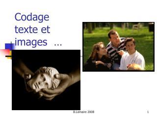 Codage  texte et images  …