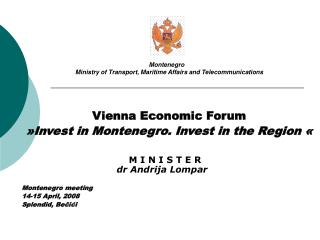 Montenegro         Ministry of Transport, Maritime Affairs and Telecommunications