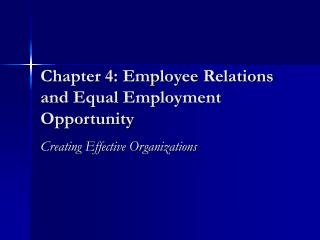 Chapter 4: Employee Relations and Equal Employment Opportunity