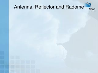 Antenna, Reflector and Radome