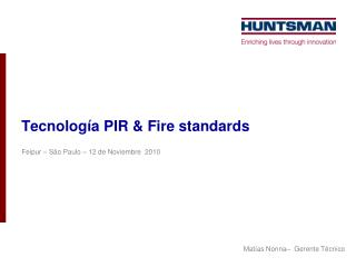 Tecnología PIR & Fire standards