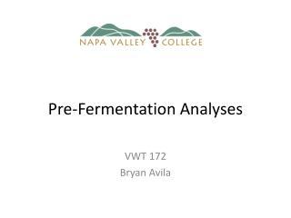 Pre-Fermentation Analyses