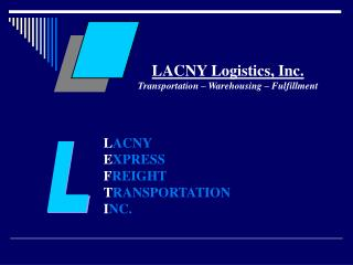 LACNY Logistics, Inc. Transportation – Warehousing – Fulfillment