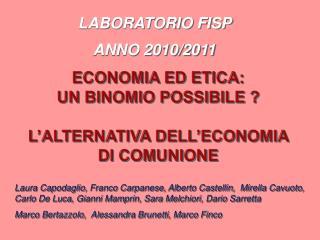ECONOMIA ED ETICA:  UN BINOMIO  POSSIBiLE  ? L'ALTERNATIVA DELL'ECONOMIA  DI  COMUNIONE