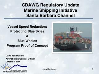 CDAWG Regulatory Update  Marine Shipping Initiative  Santa  Barbara Channel