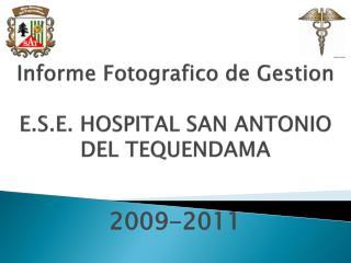 Informe Fotografico  de  Gestion E.S.E. HOSPITAL SAN ANTONIO DEL TEQUENDAMA