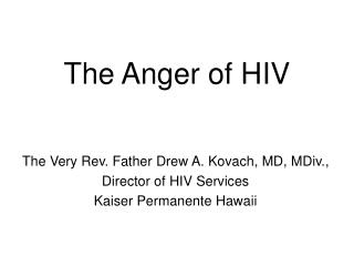 The Anger of HIV