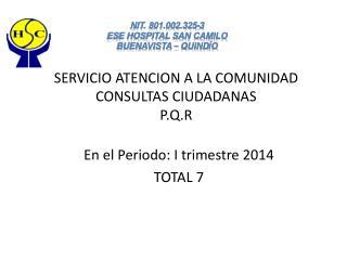 SERVICIO ATENCION A LA COMUNIDAD CONSULTAS CIUDADANAS P.Q.R