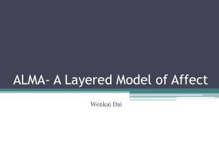 ALMA- A Layered Model of Affect
