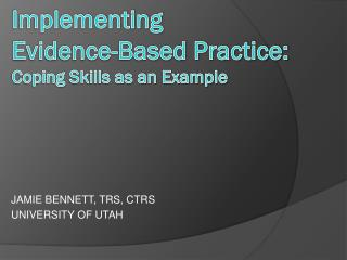 Implementing  Evidence -Based Practice:  Coping  Skills as an Example