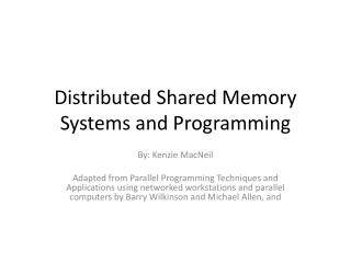 Distributed Shared Memory Systems and Programming