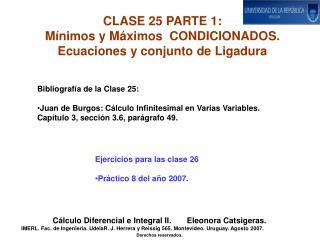 CLASE 25 PARTE 1:   Mínimos y Máximos  CONDICIONADOS. Ecuaciones y conjunto de Ligadura