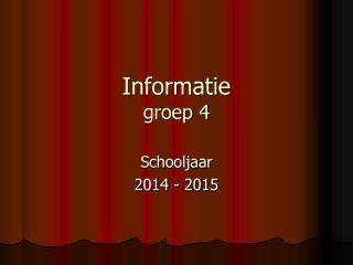 Informatie groep 4