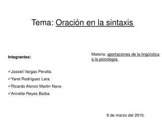 Tema:  Oración en la sintaxis .