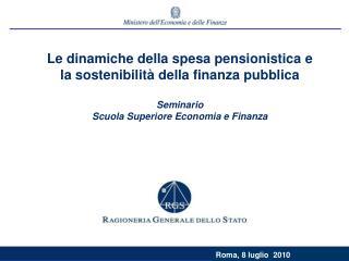Le dinamiche della spesa pensionistica e la sostenibilità della finanza pubblica Seminario