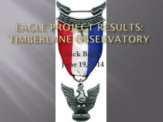 Eagle Project Results: Timberlane observatory