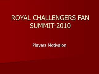 ROYAL CHALLENGERS FAN SUMMIT-2010