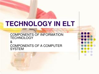 TECHNOLOGY IN ELT